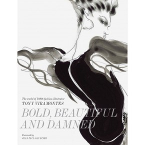 Bold, beautiful anddamned